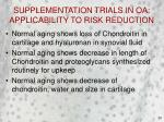 supplementation trials in oa applicability to risk reduction20