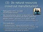 3 do natural resources crowd out manufacturing