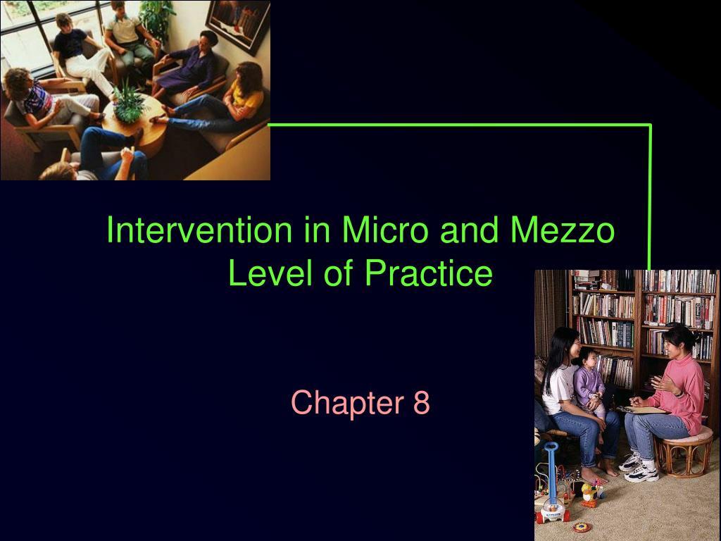 intervention in micro and mezzo level of practice l.