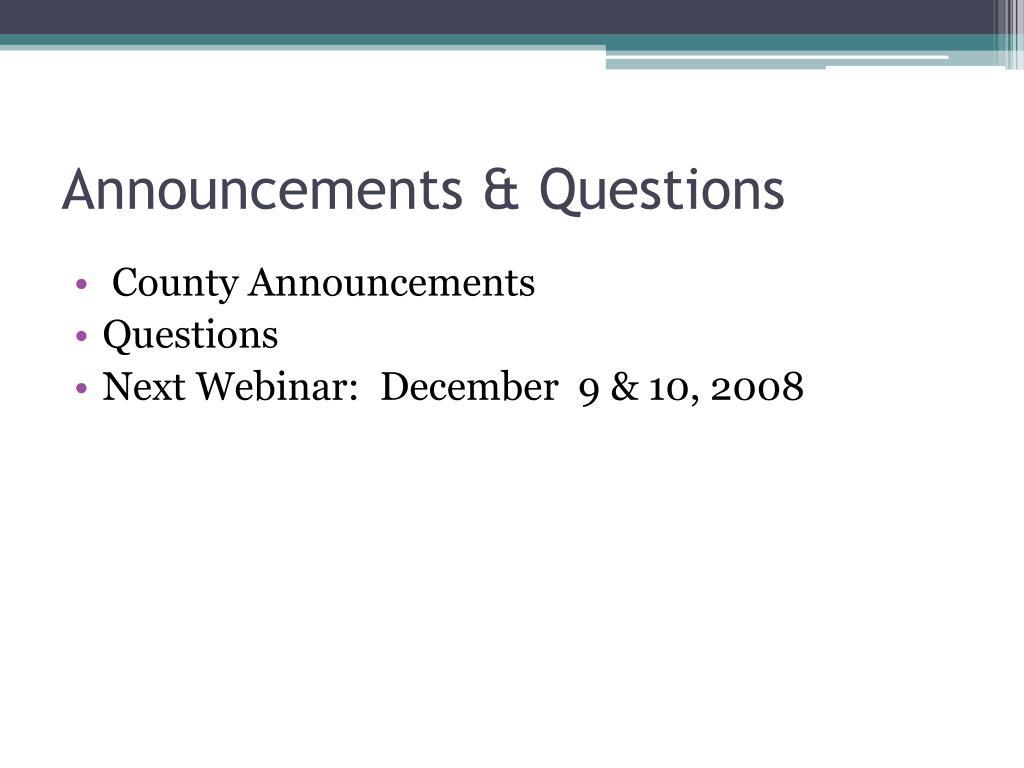 Announcements & Questions