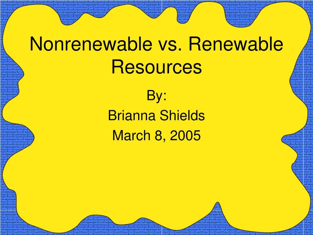 nonrenewable vs renewable resources l.