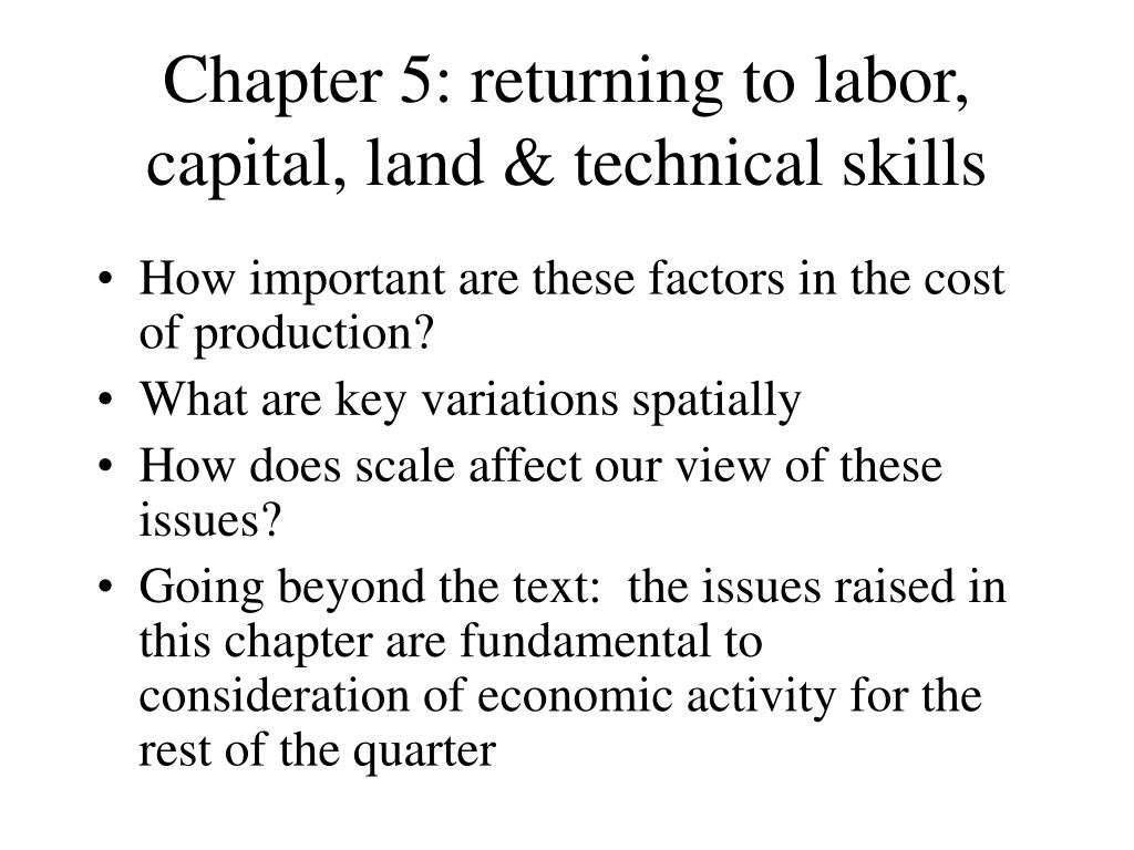 chapter 5 returning to labor capital land technical skills l.