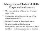 managerial and technical skills corporate headquarters