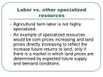 labor vs other specialized resources