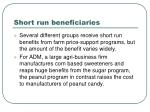 short run beneficiaries