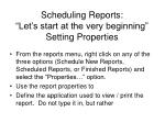 scheduling reports let s start at the very beginning setting properties