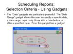 scheduling reports selection criteria using gadgets15