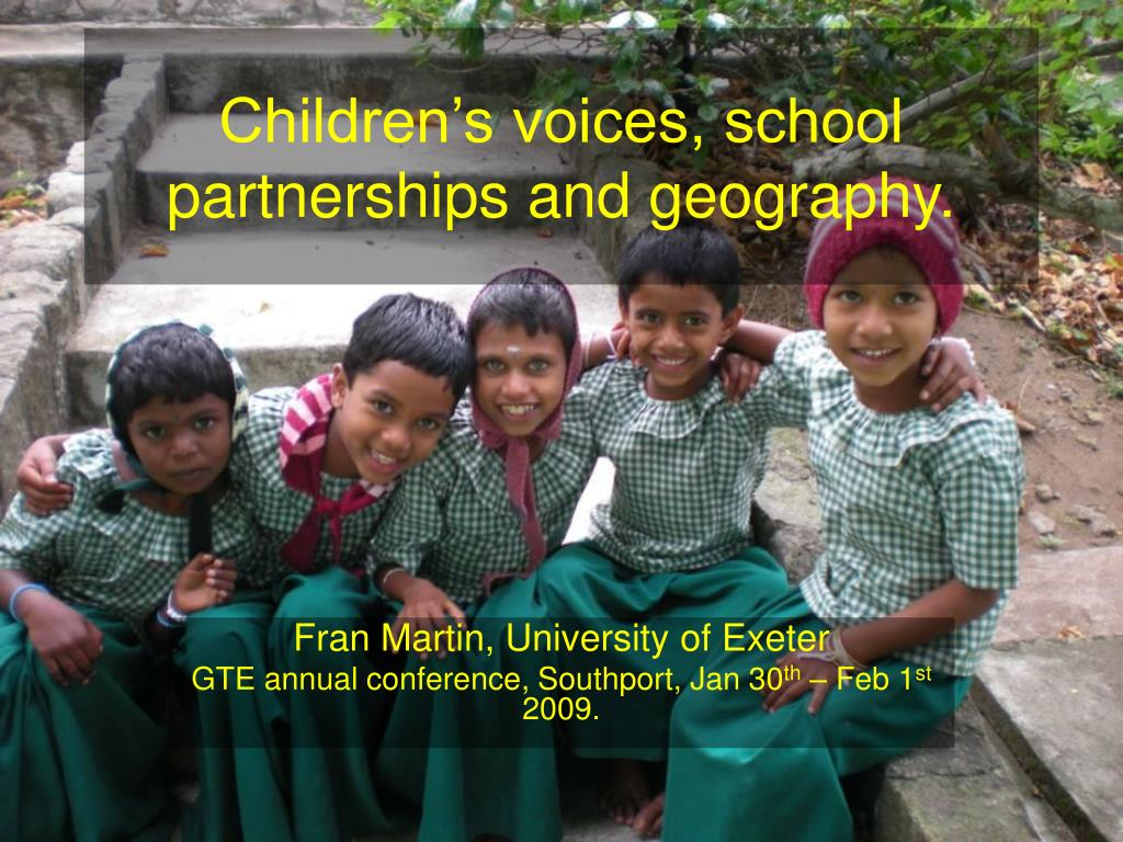 children s voices school partnerships and geography l.