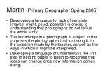 martin primary geographer spring 2005
