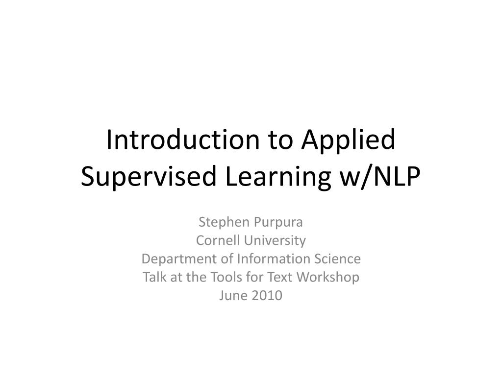 introduction to applied supervised learning w nlp l.