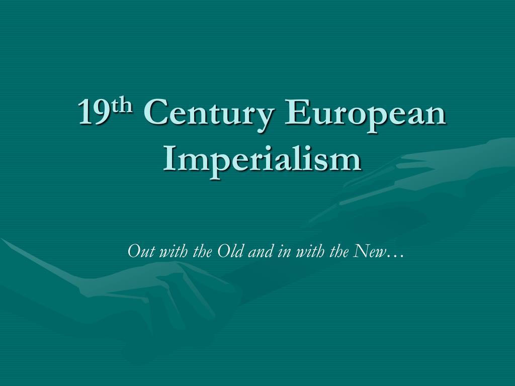 19 th century european imperialism l.
