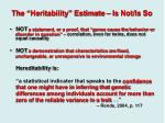 the heritability estimate is not is so