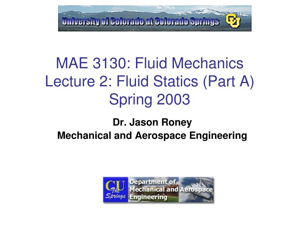 mae 3130 fluid mechanics lecture 2 fluid statics part a spring 2003 l.