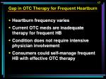 gap in otc therapy for frequent heartburn
