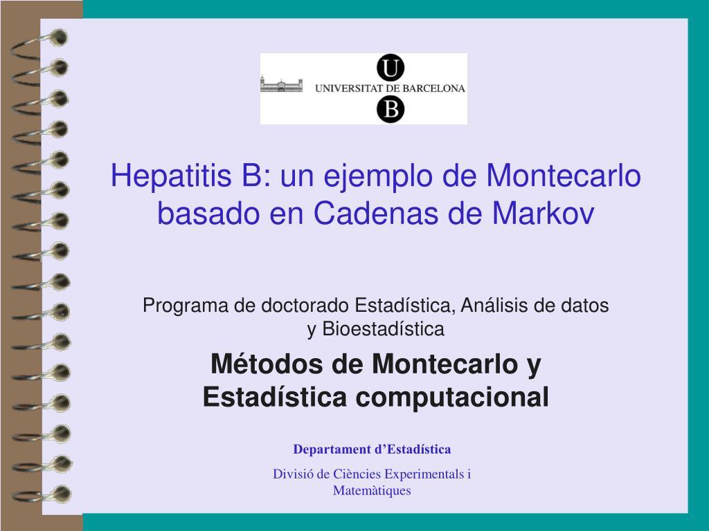 hepatitis b un ejemplo de montecarlo basado en cadenas de markov l.