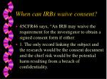 when can irbs waive consent