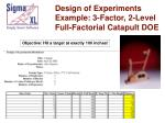 design of experiments example 3 factor 2 level full factorial catapult doe