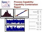process capability capability combination report