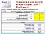 templates calculators process sigma level continuous