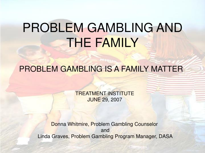 problem gambling and the family n.