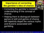 importance of correcting the gambler s idea of chance