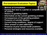 pre treatment evaluation topics