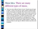 main idea there are many different types of music