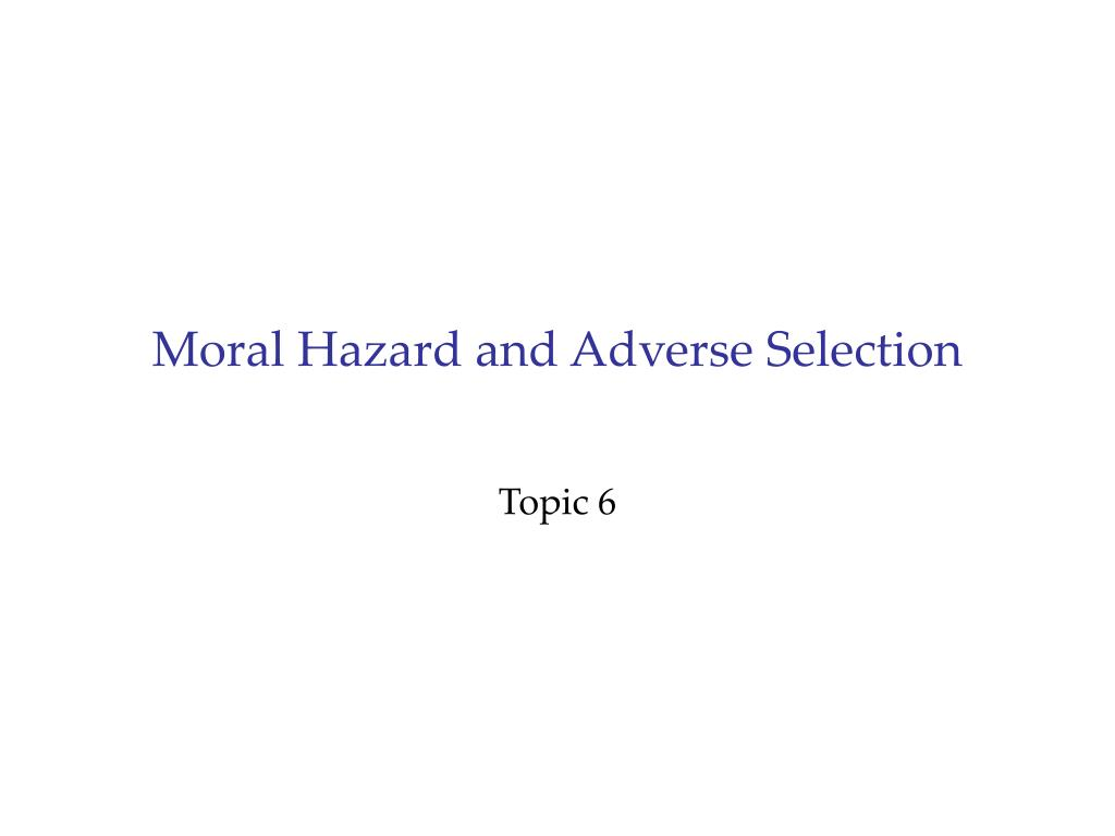 moral hazard and adverse selection l.