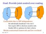 goal provide joint control over routing