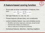 a feature based scoring function