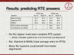 results predicting rte answers