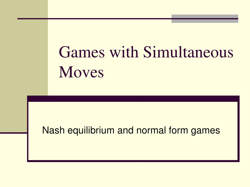 games with simultaneous moves l.