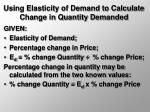 using elasticity of demand to calculate change in quantity demanded