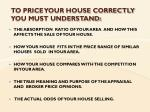to price your house correctly you must understand