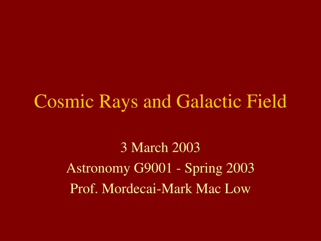 cosmic rays and galactic field l.