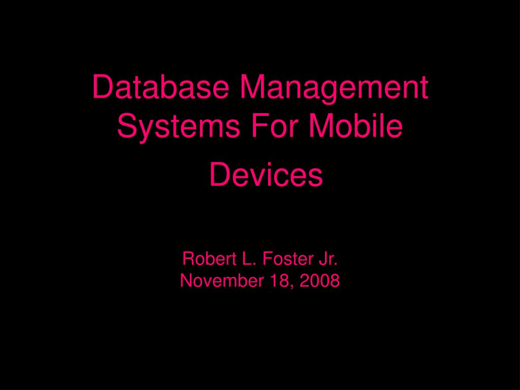 database management systems for mobile devices l.