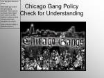 chicago gang policy check for understanding