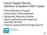family support service northern southern hsct areas