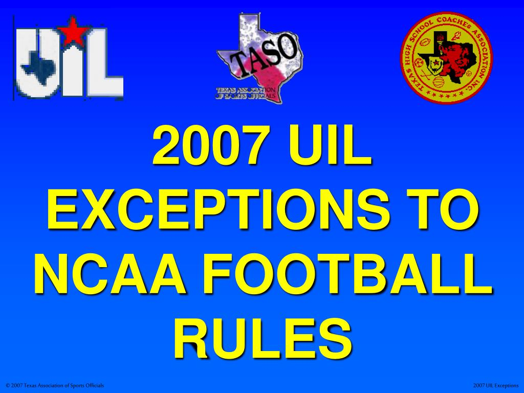 2007 uil exceptions to ncaa football rules l.