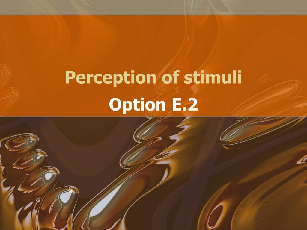 perception of stimuli l.