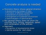concrete analysis is needed