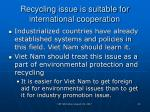 recycling issue is suitable for international cooperation