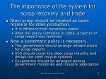 the importance of the system for scrap recovery and trade