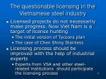 the questionable licensing in the vietnamese steel industry