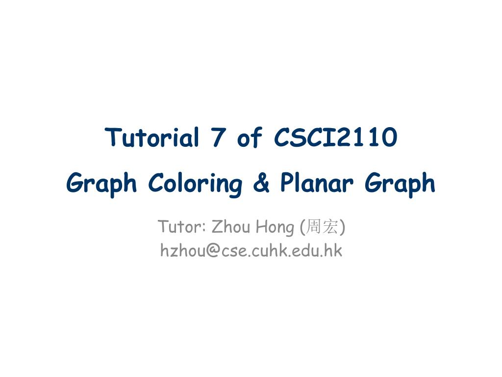 tutorial 7 of csci2110 graph coloring planar graph l.