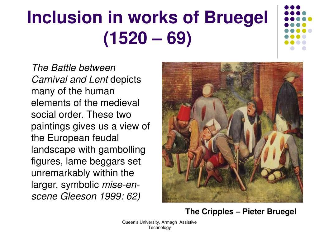 Inclusion in works of Bruegel (1520 – 69)