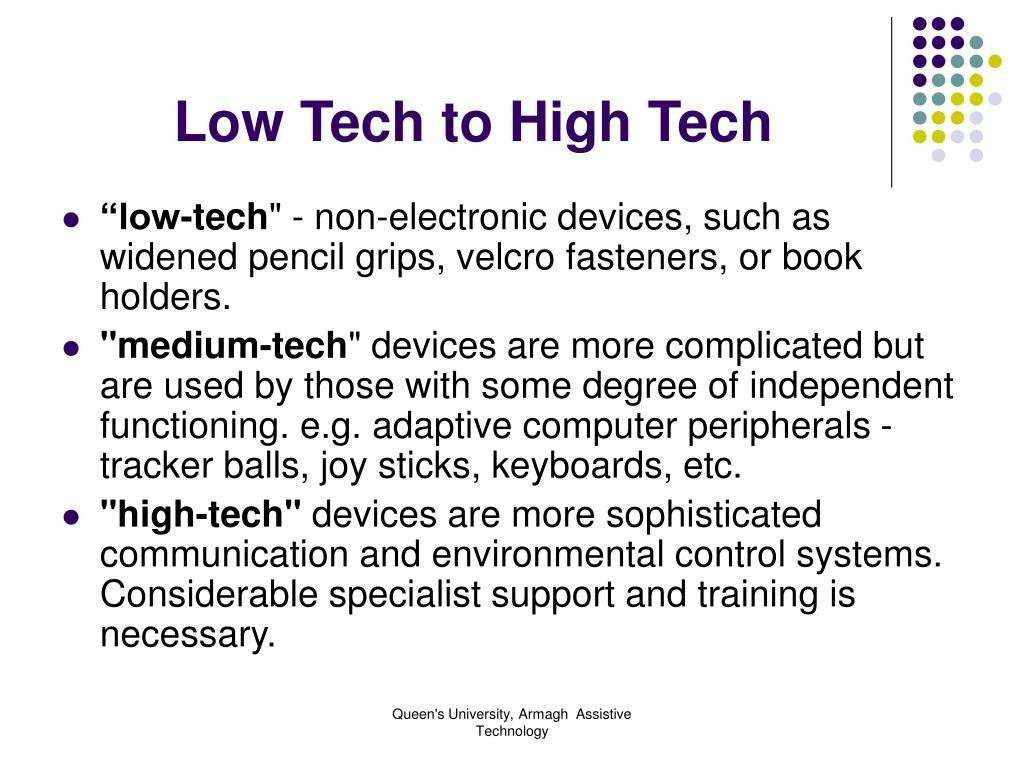 Low Tech to High Tech