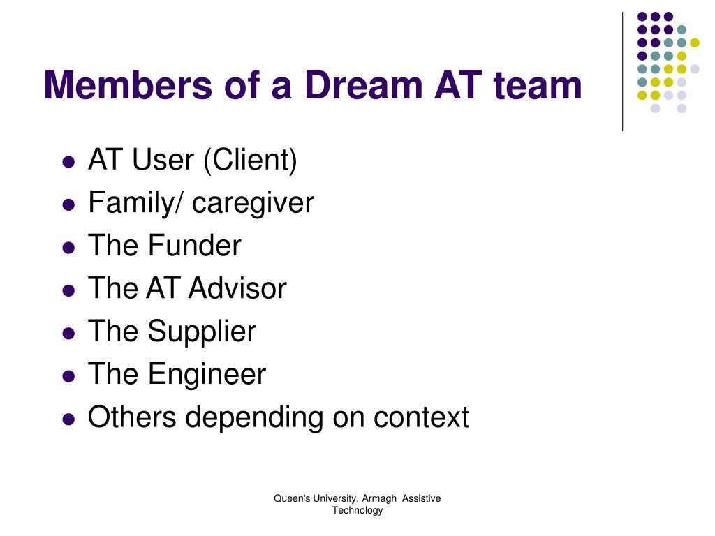 Members of a Dream AT team
