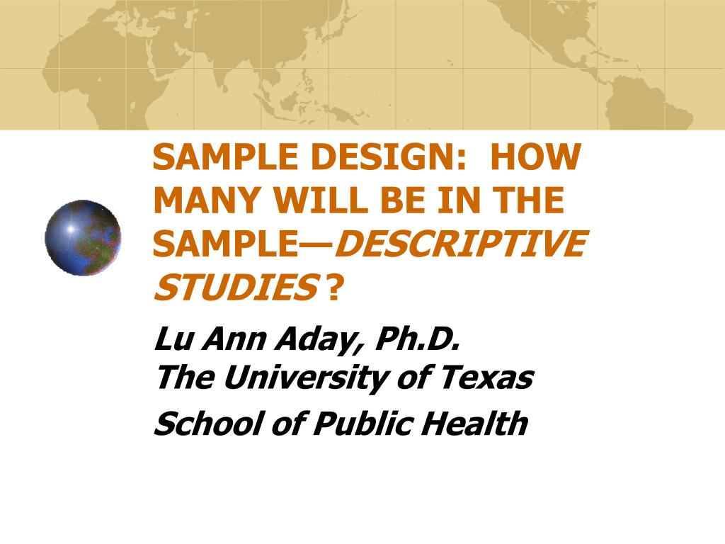 sample design how many will be in the sample descriptive studies l.