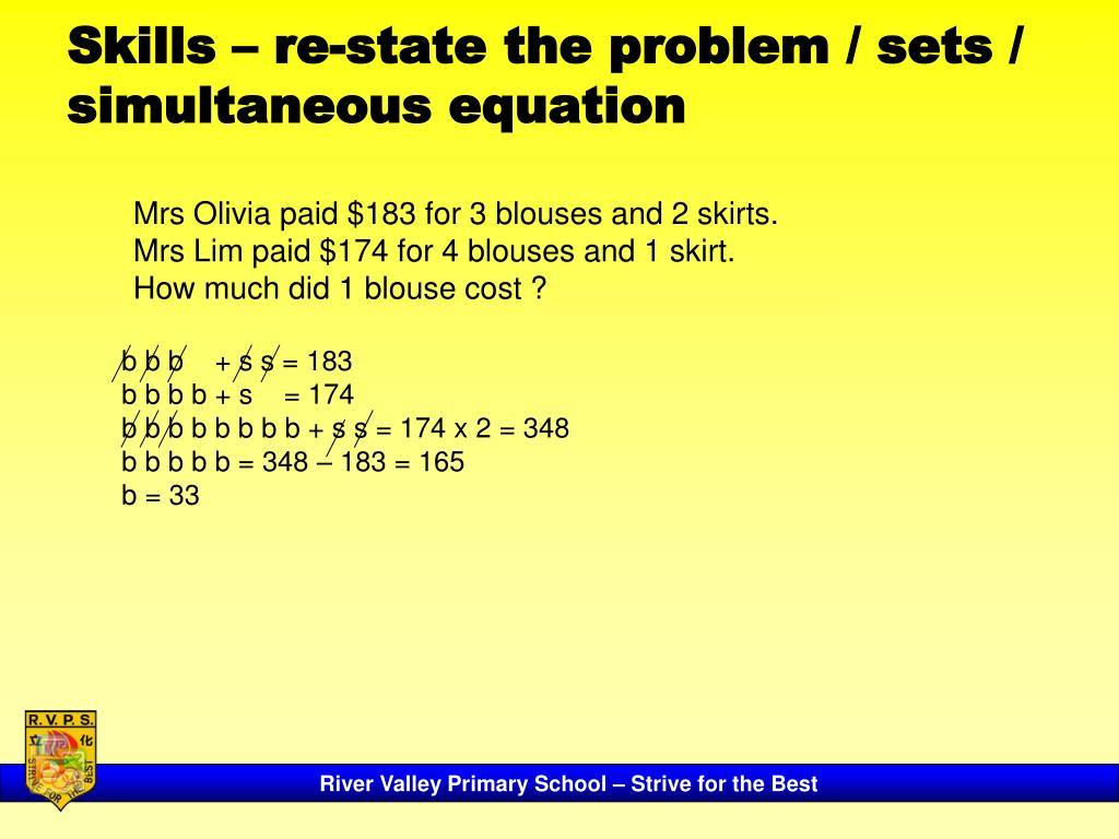 Skills – re-state the problem / sets / simultaneous equation
